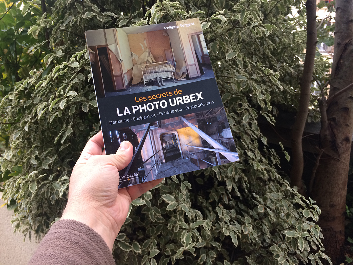 Philippe Sergent Les Secrets De La Photo Urbex